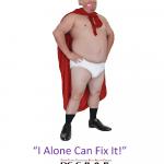 humor-times-trump-i-alone-can-fix-it