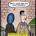 Mindfulness-Robberies