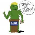 He's going to be the one to drain the swamp? Ok...