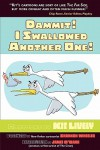 Dammit! I Swallowed Another One! New book by Kit Lively