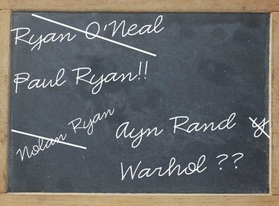 Ayn Rand, Rand Paul, Paul Ryan…Ryan O'Neal