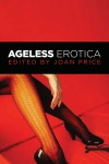 He Wants Me Naked When I Fling the Front Door Open: Joan Price's 'Ageless Erotica'
