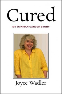 Cured: My Ovarian Cancer Story by Joyce Wadler