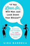 Gina Barreca asks, 'If You Lean In, Will Men Just Look Down Your Blouse?'