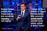 Stephen Colbert: Trump May Be Onto Something When He Says the Vote Will Be Rigged