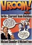 Vroom! Turbocharged Team Building by Michael Egan.
