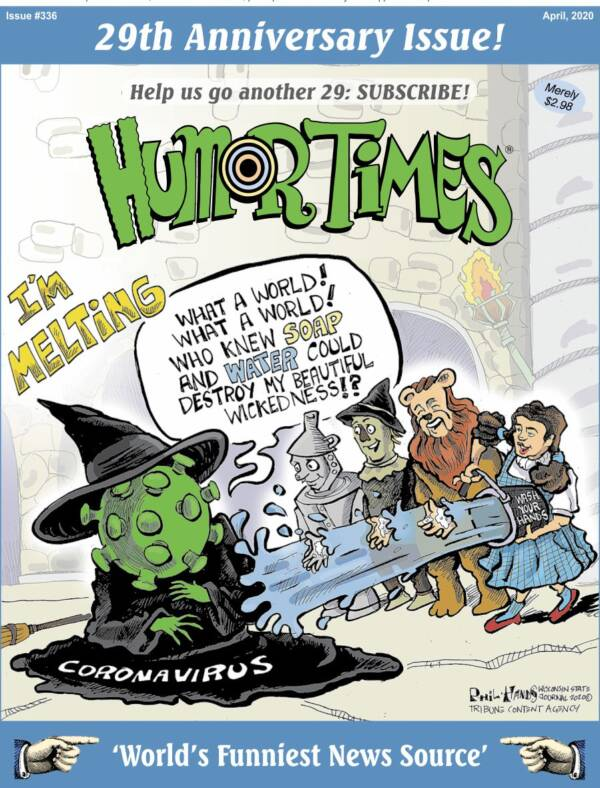 Sheltering in Place? Snuggle Up with the 29th Anniv. Issue of the Humor Times!