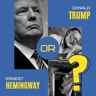 Trump or Hemingway