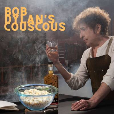 Bob Dylan Made Some Quarantine Couscous